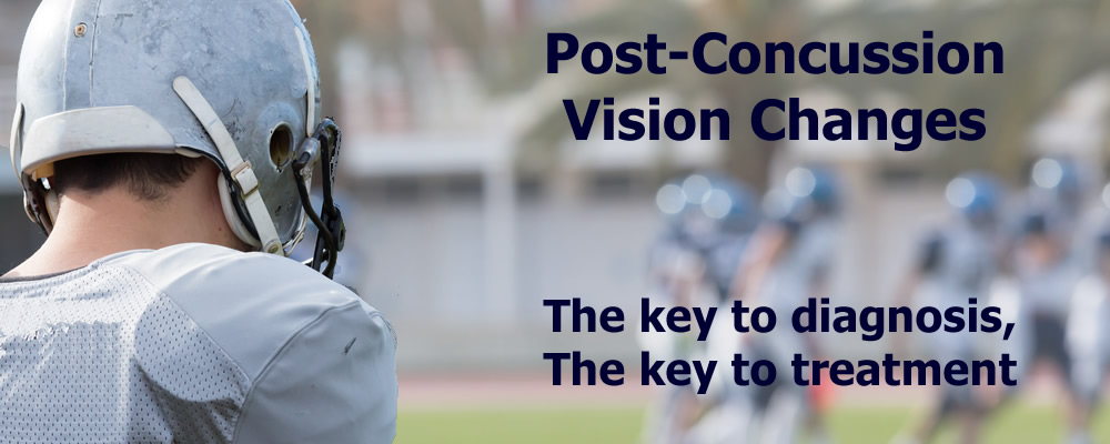 Post concussion vision changes - the key to diagnosis and treatment